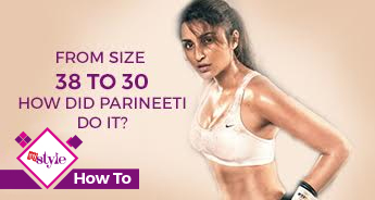 From size 38 to 30 - How did Parineeti do it
