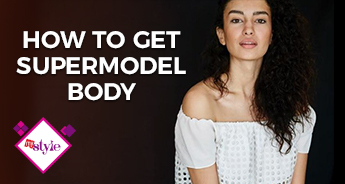 How to get a supermodel like body!